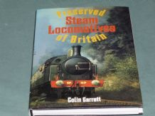 PRESERVED STEAM LOCOMOTIVES OF BRITAIN (Garratt 1982)